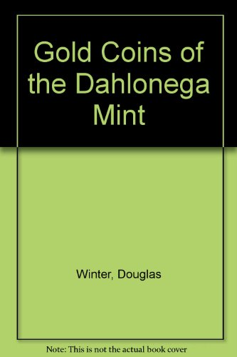 9780965678612: Gold Coins of the Dahlonega Mint