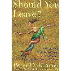 Should You Leave: Peter D. Kramer