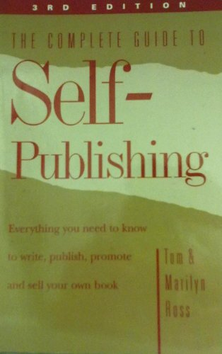 9780965680219: The Complete Guide to Self-Publishing - Everything you need to know to Write, Publish, Promote and Sell your own book