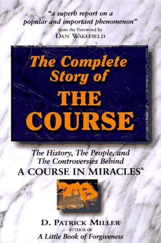 Complete Story of the Course: The History,: Miller, D. Patrick