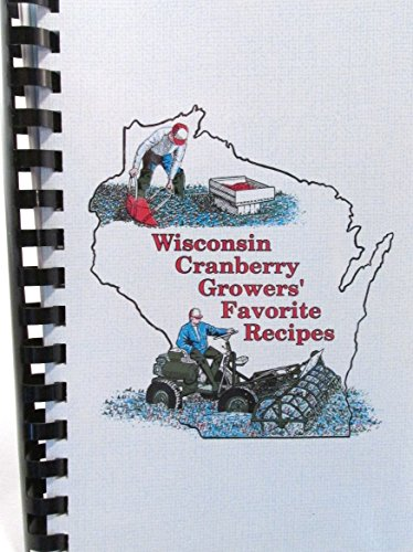 9780965682107: Wisconsin Cranberry Growers' Favorite Recipes