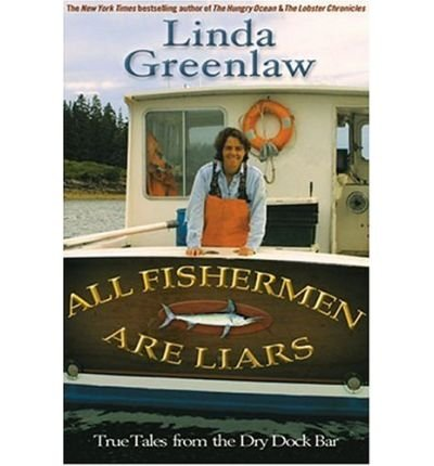 9780965683777: All Fishermen Are Liars - True Tales From The Dry Dock Bar
