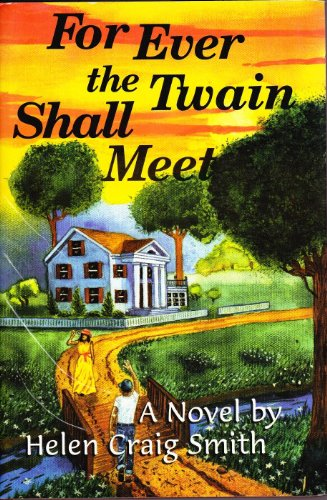For Ever the Twain Shall Meet: Smith, Helen Craig
