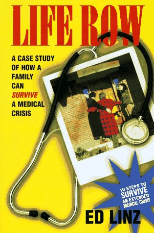 9780965689502: Life Row: A Case Study of How a Family Can Survive a Medical Crisis