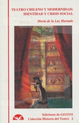 9780965691420: Teatro chileno y modernidad: identidad y crisis social