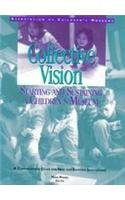 9780965692601: Collective Vision: Starting and Sustaining a Children's Museum: A Comprehensive Guide for New and Existing Institutions