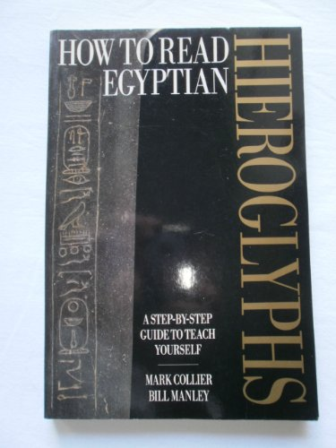 How to read Egyptian Hieroglyphs. A Step-by-step Guide to Teach Yourself.