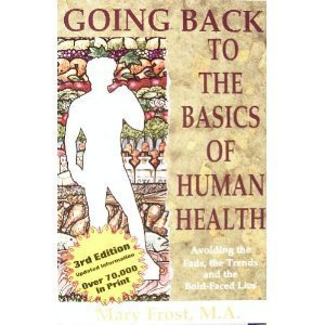 9780965694001: Going Back to the Basics of Human Health, 3rd Edition