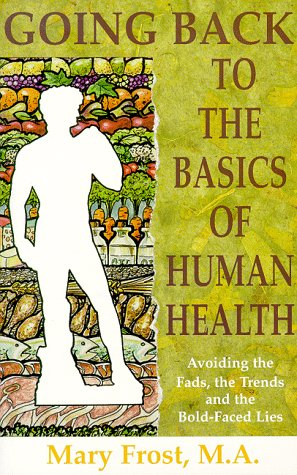 9780965694087: Going Back to the Basics of Human Health