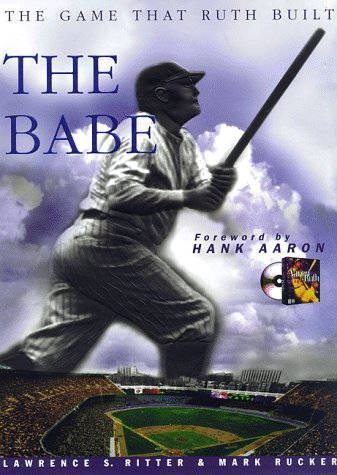 BABE, THE The Game That Ruth Built: Ritter, Lawrence S.