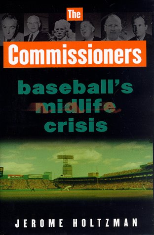 The Commissioners : Baseball's Midlife Crisis