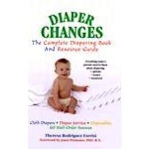 9780965695558: Diaper Changes: The Complete Diapering Book & Resource Guide