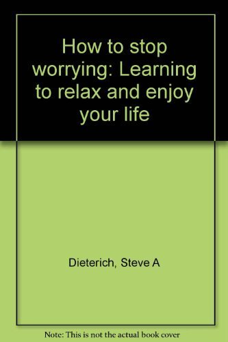 9780965696005: How to stop worrying: Learning to relax and enjoy your life