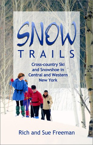 9780965697453: Snow Trails: Cross-Country Ski and Snowshoe in Central and Western New York