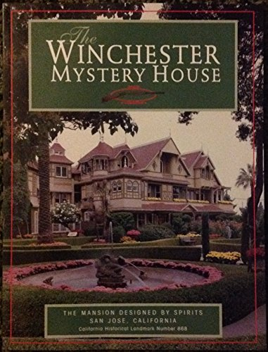 9780965699204: The Winchester Mystery House (The Mansion Designed by Spirits California Historical Landmark #868)
