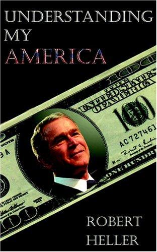 Understanding My America (0965700526) by Robert Heller
