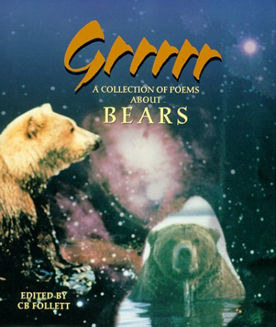 Grrrrr: A Collection of Poems About Bears