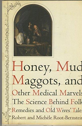 9780965701686: Honey Mud Maggots & Other Medical Marvel