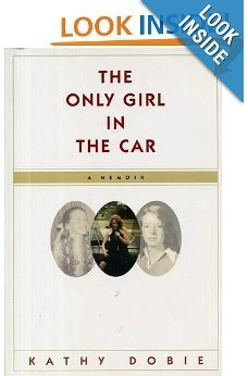 9780965703437: The Only Girl in the Car - A Memoir