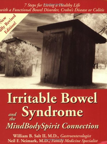 9780965703857: Irritable Bowel Syndrome & the MindBodySpirit Connection: 7 Steps for Living a Healthy Life with a Functional Bowel Disorder, Crohn's Disease, or Colitis (Mind-Body-Spirit Connection Series.)
