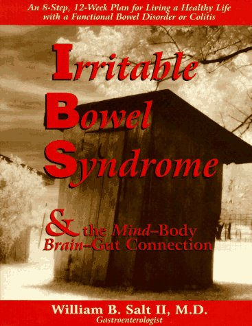 9780965703895: Irritable Bowel Syndrome & the Mind-Body Brain-Gut Connection: 8 Steps for Living a Healthy Life with a Functiona (The Mind-Body Connection Series)