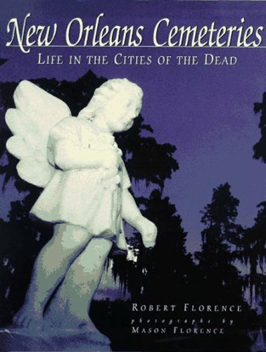 New Orleans Cemetaries: Life in the Cities of the
