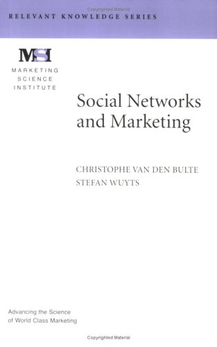 Social Networks and Marketing (Marketing Science Institute: Christophe Van den