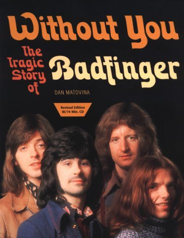 9780965712224: Without You: The Tragic Story of Badfinger with CD (Audio)