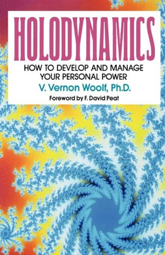 9780965713207: HOLODYNAMICS: HOW TO DEVELOP AND MANAGE YOUR PERSONAL POWER