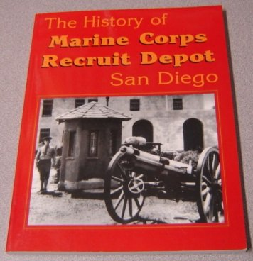 The History of Marine Corps Recruit Depot,