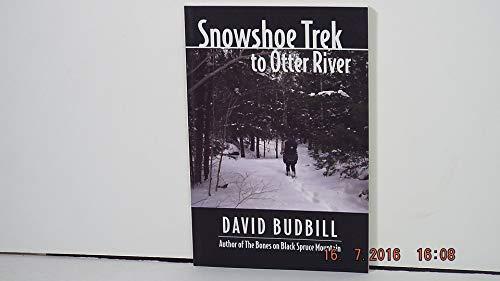 9780965714495: Snowshoe Trek to Otter River