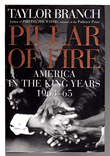 Pillar of Fire : America in the King Years, 1963-65: Taylor Branch