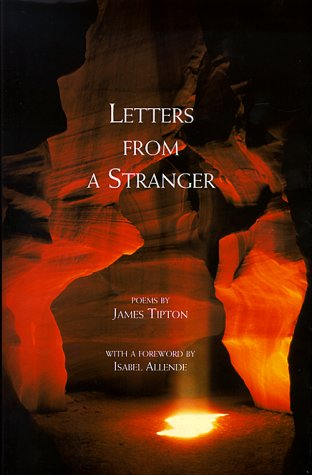 Letters from a Stranger. SIGNED: Tipton, James with foreword by Isabel Allende