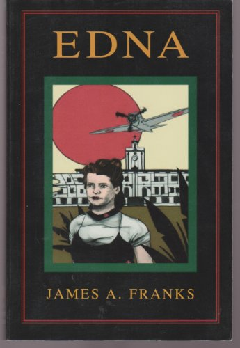 Edna -- Signed By Author -- First 1st Edition: Franks, James A.