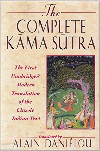 9780965717823: The Complete Kama Sutra the First Unabridged Modern Translation of the Classic Indian Text By Vatsyayana