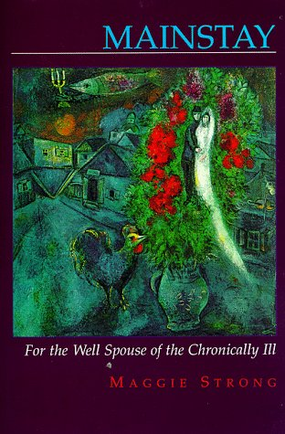 9780965717908: Mainstay: For the well spouse of the chronically ill