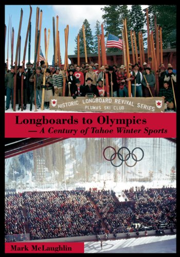 9780965720267: Longboards to Olympics: A Century of Tahoe Winter Sports