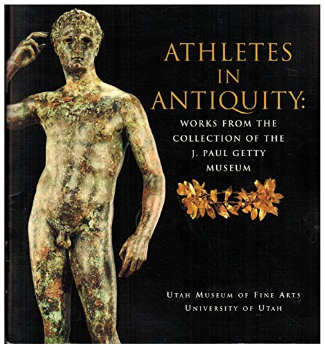 9780965721516: Athletes in antiquity: Works from the collection of the J. Paul Getty Museum