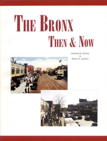 The BRONX: Then and Now Book: Samtur, Stephen M.,