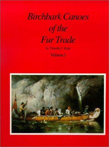 9780965723008: Birchbark Canoes of the Fur Trade (2 Volumes) (Volumes I and II)