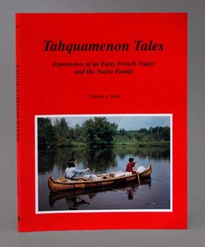 Tahquamenon Tales : Experiences of an Early: Timothy J. Kent
