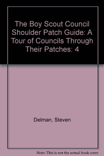 9780965723947: The Boy Scout Council Shoulder Patch Guide: A Tour of Councils Through Their Patches