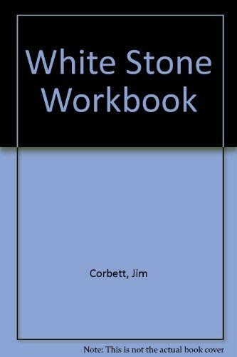 White Stone Workbook: Corbett, Jim
