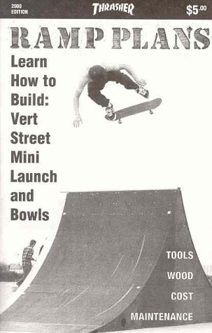 9780965727198: Ramp Plans: Learn How to Build Vert Street Mini Launch and Bowls (2000 Edition)