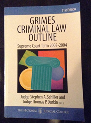 9780965727365: Grimes Criminal Law Outline- Supreme Court Term 2003-2004