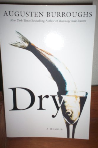9780965727730: Dry: A Memoir