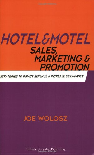 Hotel and Motel Sales, Marketing and Promotion: Joe Wolosz