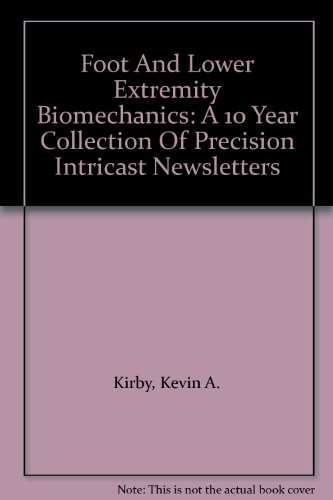 9780965730907: Foot And Lower Extremity Biomechanics: A 10 Year Collection Of Precision Intricast Newsletters