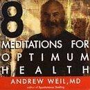 9780965732413: 8 Meditations for Optimum Health