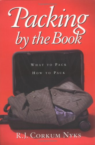 9780965733700: Packing by the Book: What to Pack, How to Pack